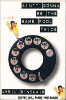 AIN'T GONNA BE THE SAME FOOL TWICE by Sinclair, April