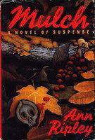 MULCH. by Ripley, Ann.