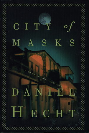 CITY OF MASKS: A Cree Black Thriller. by Hecht, Daniel.