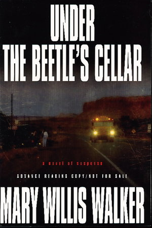 UNDER THE BEETLE'S CELLAR. by Walker, Mary Willis.