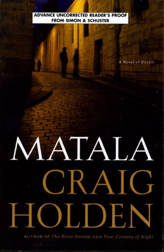 Book cover picture of Holden, Craig.  MATALA: A Novel of Deceit.  New York: Simon & Schuster, (2008.)