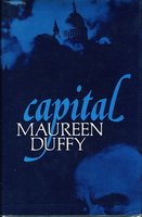 CAPITAL: A Fiction. by Duffy, Maureen.