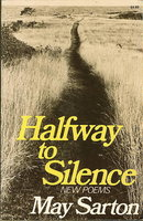 HALFWAY TO SILENCE: New Poems. by Sarton, May.