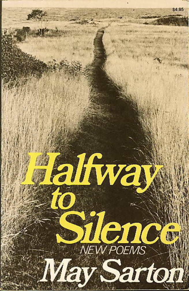 Book cover picture of Sarton, May. HALFWAY TO SILENCE: New Poems. New York: Norton, 1980.