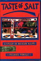 TASTE OF SALT: A Story of Modern Haiti . by Temple, Frances.