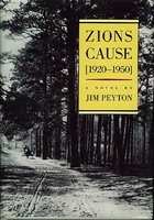 ZION'S CAUSE [1920-1950]. A Novel. by Peyton, Jim