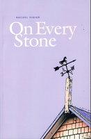 ON EVERY STONE. by Vigier, Rachel.