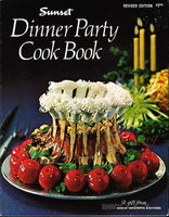 THE DINNER PARTY COOKBOOK. by Editors of Sunset Books and Sunset Magazines.