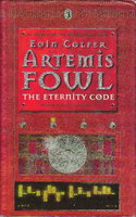 ARTEMIS FOWL: THE ETERNITY CODE. by Colfer, Eoin.
