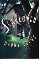 SCAR LOVER. by Crews, Harry.
