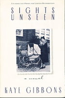 SIGHTS UNSEEN. by Gibbons, Kaye.