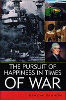 THE PURSUIT OF HAPPINESS IN TIMES OF WAR. by Cannon, Carl M.