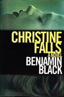 CHRISTINE FALLS. by Black, Benjamin (pseudonym for John Banville)