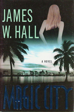 MAGIC CITY. by Hall, James W.