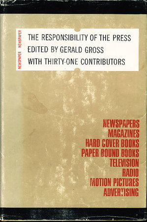 THE RESPONSIBILITY OF THE PRESS. by Gross, Gerald, editor.