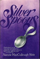 SILVER SPOONS. by Weir, Nancie MacCullough.