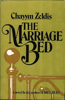 THE MARRIAGE BED. by Zeldis, Chayym.