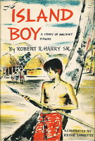 ISLAND BOY: A Story of Ancient Hawaii. by Harry, Robert R. Sr.