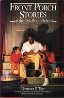 FRONT PORCH STORIES AT THE ONE-ROOM SCHOOL. by Tate, Eleanora E (illustrated by Eric Velasquez.)
