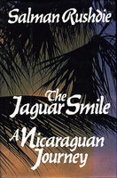 THE JAGUAR SMILE: A Nicaraguan Journey. by Rushdie, Salman.