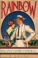 RAINBOW: A Novel. by Harding, William Harry.