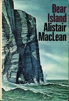 BEAR ISLAND. by MacLean, Alistair