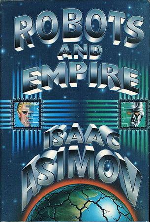 ROBOTS AND EMPIRE. by Asimov, Isaac