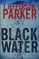 BLACK WATER. by Parker, T. Jefferson.