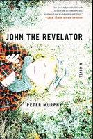 JOHN THE REVELATOR. by Murphy, Peter.