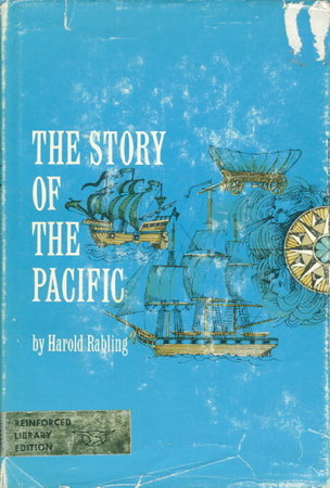 THE STORY OF THE PACIFIC. by Rabling, Harold.