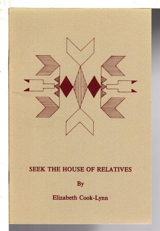 SEEK THE HOUSE OF RELATIVES (The Blue Cloud Quarterly, Vol 29, No 4.) by Cook-Lynn, Elizabeth.