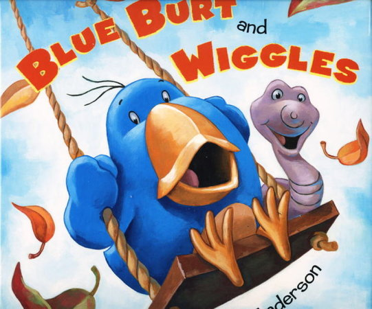 BLUE BURT AND WIGGLES. by Anderson, Derek.