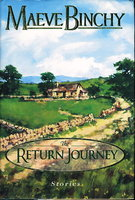 THE RETURN JOURNEY. by Binchy, Maeve.