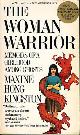 THE WOMAN WARRIOR: Memoirs of a girlhood among ghosts. by Kingston, Maxine Hong.