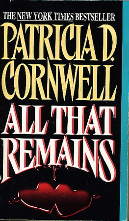 ALL THAT REMAINS. by Cornwell,. Patricia.