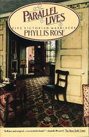PARALLEL LIVES, Five Victorian Marriages. by Rose, Phyliis.
