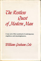 THE RESTLESS QUEST OF MODERN MAN. by Cole, William Graham.