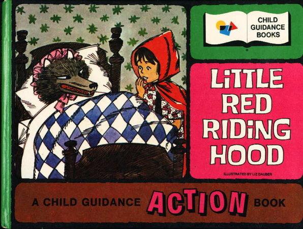 LITTLE RED RIDING HOOD. by Dauber, Liz.
