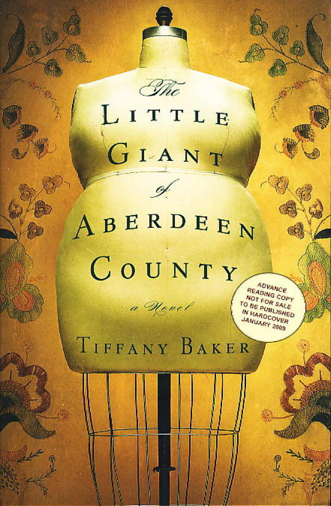 Book cover picture of Baker, Tiffany. THE LITTLE GIANT OF ABERDEEN COUNTY. New York: Grand Central Publishing,  (2009.)