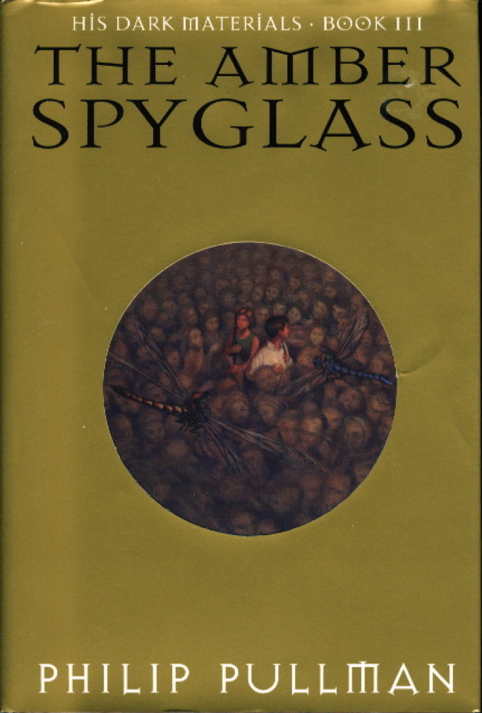 Book cover picture of Pullman, Philip. THE AMBER SPYGLASS: His Dark Materials, Book III New York: Alfred A. Knopf, (2000.)