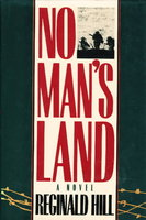 NO MAN'S LAND. by Hill, Reginald.
