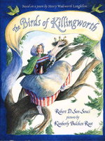 THE BIRDS OF KILLINGWORTH: Based on a Poem by Henry Wadsworth Longfellow. by San Souci, Robert D. (illustrated by Kimberly Bulken Root.)