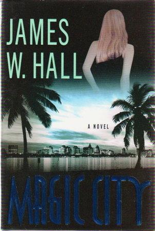 MAGIC CITY. by Hall, James W.