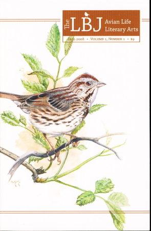 THE LBJ: Avian Life Literary Arts, Fall 2008, Volume 1, Number 1. by Neely, Nick, editor (Barry Kent MacKay, illustrator.)