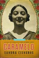 CARAMELO o Puro Cuento (en Espanol.) by Cisneros, Sandra. (traducio por Liliana Valenzuela)