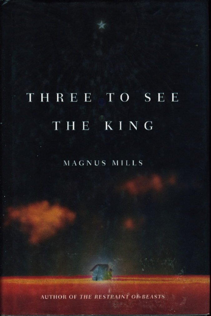 Book cover picture of Mills, Magnus. THREE TO SEE THE KING. New York: Picador, (2001.)