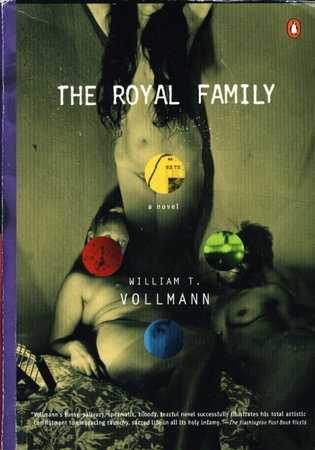 THE ROYAL FAMILY. by Vollmann, William T.