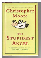 THE STUPIDEST ANGEL: A Heartwarming Tale of Christmas Terror, Version 2.0. by Moore, Christopher.