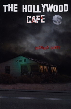 THE HOLLYWOOD CAFE. by Dokey, Richard.