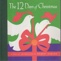 THE TWELVE (12) DAYS OF CHRISTMAS: A Pop-Up Celebration. by Sabuda, Robert.